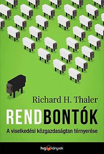 Richard H. Thaler: Rendbontók - A viselkedési közgazdaságtan térnyerése
