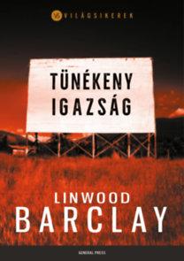 Linwood Barclay: Tünékeny igazság