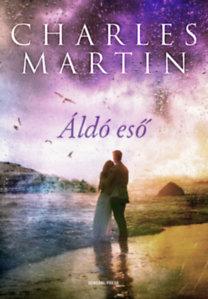 Charles Martin: Áldó eső