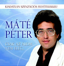 Máté Péter: Csak az álom nem elég... - CD