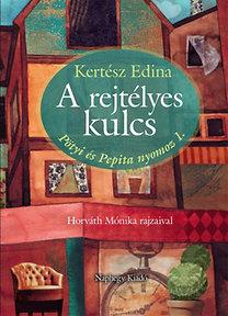 Kertész Edina: A rejtélyes kulcs - Pötyi és Pepita nyomoz 1.