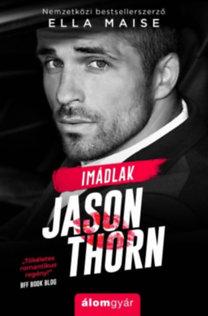 Ella Maise: Imádlak, Jason Thorn