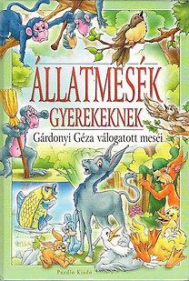 Állatmesék gyerekeknek (Gárdonyi Géza válogatott meséi)