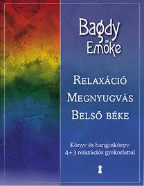Bagdy Emőke: Relaxáció, megnyugvás, belső béke (CD melléklettel) - Könyv és hangoskönyv 4+3 relaxációs gyakorlattal