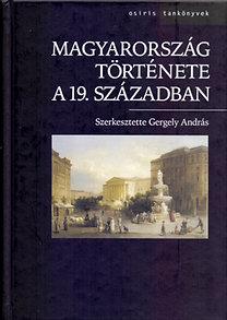 Gergely András (Szerk.): Magyarország története a 19. században