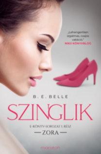 B. E. Belle: Szinglik - Zora (1. rész)