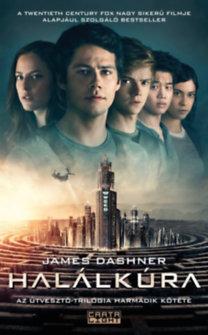 James Dashner: Halálkúra - Az Útvesztő-trilógia harmadik kötete
