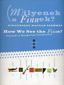 (): (M)ilyenek a Finnek? - Finnország magyar szemmel