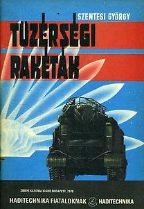 Szentesi György: Tüzérségi rakéták (Haditechnika fiataloknak)