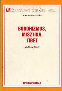Nagy Károly: Buddhizmus, misztika, Tibet
