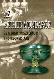 Kolláth Adrienn (ford.): Az Arthur mondakör és a Grál misztérium enciklopédiája