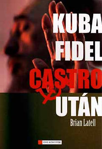 Brian Latell: Kuba Fidel Castro után