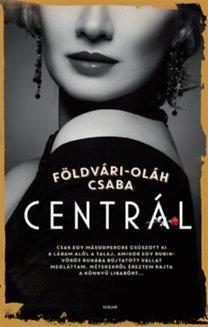 Földvári-Oláh Csaba: Centrál