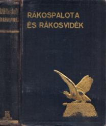 Zsemley Oszkár (szerk.): Rákospalota és Rákosvidék (Magyar Városok és Vármegyék Monográfiája)