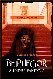 Arthur Bernède: Belphegor - A Louvre fantomja
