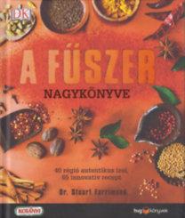 Dr. Farrimond, Stuart: A fűszer nagykönyve - 40 régió autentikus ízei, 65 innovatív recept