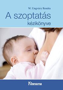 W. Ungváry Renáta: A szoptatás kézikönyve