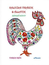 Varga Irén: Kalocsai virágok & állatok - színező könyv