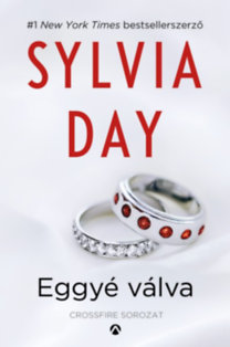 Sylvia Day: Eggyé válva - Crossfire sorozat