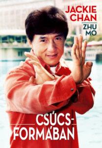 Jackie Chan, Zhu Mo: Csúcsformában