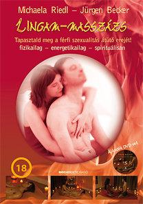 Michaela Riedl; Jürgen Becker: Lingam-masszázs - Tapasztald meg a férfi szexualitás átütő erejét! - Tapasztald meg a férfi szexualitás átütő erejét! - Ajándék DVD-vel