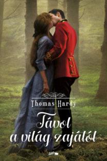 Thomas Hardy: Távol a világ zajától