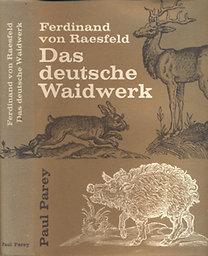 Ferdinand von Raesfeld: Das deutsche Waidwerk (295 szövegközti képpel és 5 színes táblával)