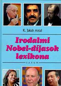 K. Jakab Antal: Irodalmi Nobel-díjasok lexikona 1901-2002