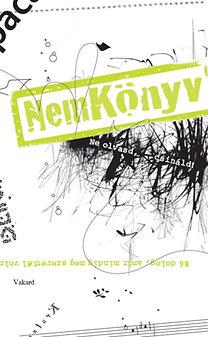 Csapody Kinga (szerk.): NemKönyv - Ne olvasd, csináld! - 86 dolog, amit mindig meg szerettél volna tenni egy könyvvel, de mindig megtiltották