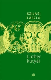 Szilasi László: Luther kutyái