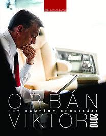 Burger Barna: Egy kampány krónikája - Orbán Viktor 2010