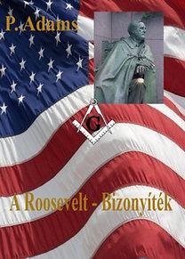 P. Adams: A Roosevelt - Bizonyíték
