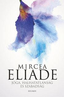 Mircea Eliade: Jóga, halhatatlanság és szabadság