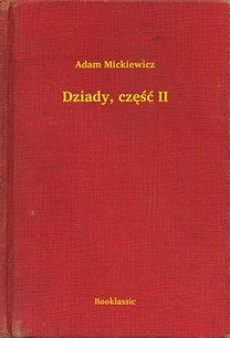 Adam Mickiewicz: Dziady, część II