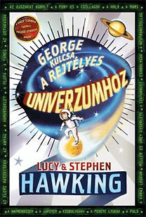 Stephen Hawking; Lucy Hawking: George kulcsa a rejtélyes univerzumhoz