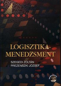 Prezenszki József; Szegedi Zoltán: Logisztika-menedzsment - DVD-melléklettel