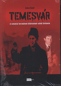 Szőczi Árpád: Temesvár - A romániai forradalom kitörésének valódi története
