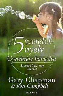 Gary Chapman; Ross Campbell: Az 5 szeretetnyelv: Gyerekekre hangolva
