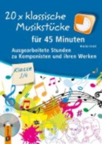 Strobl, Monika: 20 x klassische Musikstücke für 45 Minuten - Klasse 3/4
