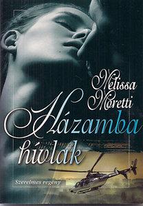 Melissa Moretti: Házamba hívlak (Szerelmes regény)
