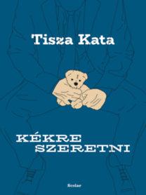 Tisza Kata: Kékre szeretni