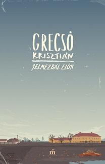 Grecsó Krisztián: Jelmezbál előtt