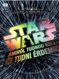 Adam Bray, Kerrie Dougherty: Star Wars: Amiről tudnod kell és tudni érdemes