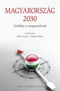 Boros Tamás (szerk.), Filippov Gábor (szerk.): Magyarország 2030