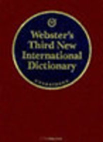 Webster's Third New International Dictionary /Unabridged/