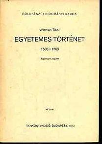 Wittmann Tibor: Egyetemes történet 1500-1789