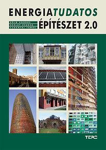Zöld András; Csoknyai Tamás; Szalay Zsuzsa: Energiatudatos építészet 2.0