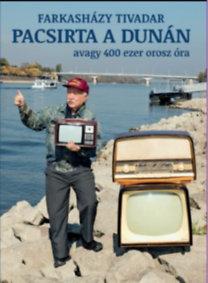 Farkasházy Tivadar: Pacsirta a Dunán avagy 400 ezer orosz óra
