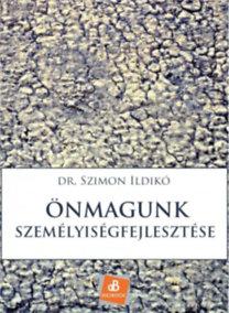 dr. Szimon Ildikó: Önmagunk személyiségfejlesztése