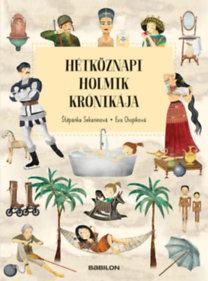 Štěpánka Sekaninová, Eva Chupíková: Hétköznapi holmik krónikája